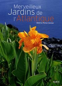 Béatrice Pichon-Clarisse - Merveilleux jardins de l'Atlantique.