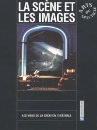 Béatrice Picon-Vallin et  Collectif - La scène et les images.