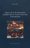 Béatrice Pire - Figures de la décomposition familiale dans le roman contemporain américain.
