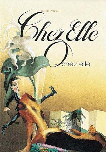 Béatrice Poncelet - Chez elle ou chez elle.
