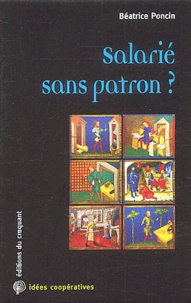 Béatrice Poncin - Salarié sans patron ?.