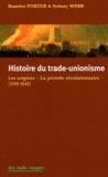 Beatrice Porter et Sydney Webb - Histoire du trade-unionisme.
