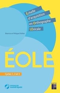 Béatrice Pothier et Philippe Pothier - EOLE - Echelle d'acquisition en orthograghe lexicale Cycles 1, 2, et 3.