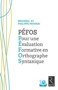Béatrice Pothier et Philippe Pothier - PEFOS Pour une évaluation formative en orthographe syntaxique. 1 Cédérom