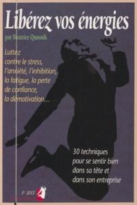 Béatrice Quasnik - Libérez vos énergies.