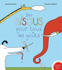 Béatrice Riviere et Christian Guibbaud - Des bisous pour tous les goûts.
