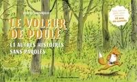 Béatrice Rodriguez - Le voleur de poule et autres histoires sans paroles.