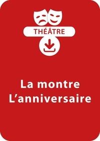 Béatrice Rouer - THEATRALE  : La montre - L'anniversaire (5 - 6 ans) - Un lot de 2 pièces de théâtre à télécharger.