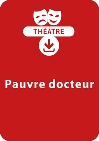 Béatrice Rouer - THEATRALE  : Pauvre docteur (5 - 6 ans) - Une pièce de théâtre à télécharger.