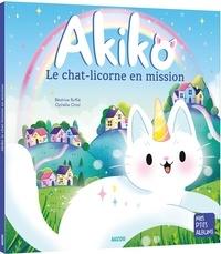Béatrice Ruffié et Ophélie Ortal - Akiko - le chat-licorne en mission.