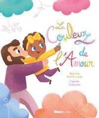 Béatrice Ruffié Lacas et Camille Tisserand - La Couleur de l'Amour.
