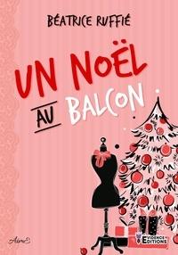 Béatrice Ruffié - Un Noël au balcon.