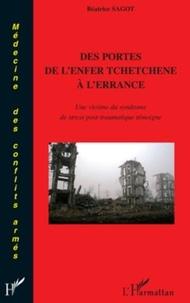 Béatrice Sagot - Des portes de l'enfer tchétchène à l'errance - Une victime du syndrome de stress post-traumatique témoigne.