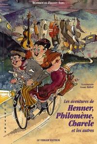 Béatrice Sarg et Freddy Sarg - Les aventures de Henner, Philomène, Charele et les autres.