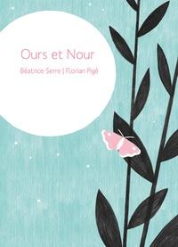 Béatrice Serre et Florian Pigé - Ours et Nour.