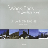 Béatrice Siorat - Week-ends et Confidences à la montagne - En Europe.