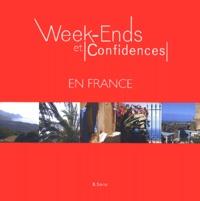 Béatrice Siorat - Week-Ends et Confidences en France.