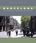 Béatrice Sokoloff - Barcelone ou comment refaire une ville.