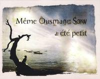 Béatrice Soulé - Même Ousmane Sow a été petit.