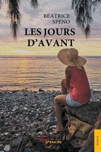 Béatrice Speno - Les jours d'avant.
