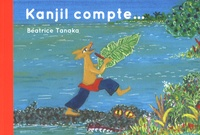 Béatrice Tanaka - Kanjil compte - Conte indonésien.