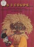 Béatrice Tanaka et Yves Jannes - Les 3 coups... - Marionnettes, masques, ombres, costumes en tissu et en papier, castelets et thèmes de jeux.