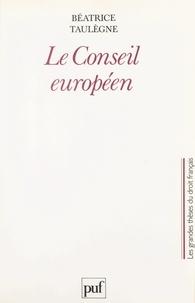 Béatrice Taulègne et Jean-Louis Dewost - Le Conseil européen.
