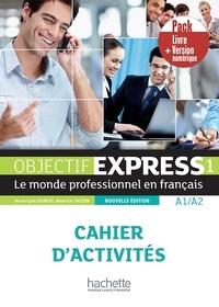 Béatrice Tauzin et Anne-Lyse Dubois - Objectif express 1 nouvelle édition - Pack Cahier + Version numérique.