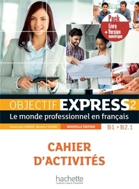 Béatrice Tauzin et Anne-Lyse Dubois - Objectif express 2 nouvelle édition - Pack Cahier + Version numérique.