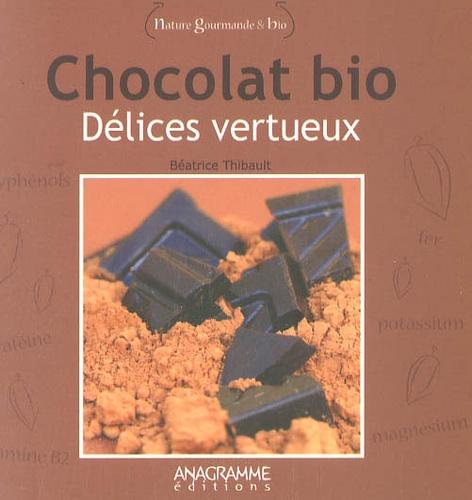 Béatrice Thibault - Chocolat bio - Délices vertueux.