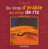 Béatrice Thibault - Du sirop d'érable au sirop de riz.