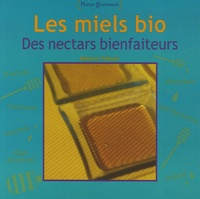 Béatrice Thibault - Les miels bio - Des nectars bienfaiteurs.