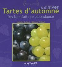 Béatrice Thibault - Tartes d'automne et d'hiver - Des bienfaits en abondance.