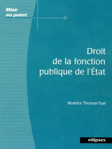 Béatrice Thomas-Tual - Droit de la fonction publique de l'Etat.