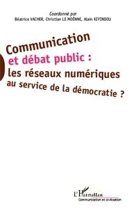 Béatrice Vacher et Christian Le Moënne - Communication et débat public : les réseaux numériques au service de la démocratie ?.