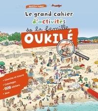Béatrice Veillon - Le grand cahier d'activités de la famille Oukilé.