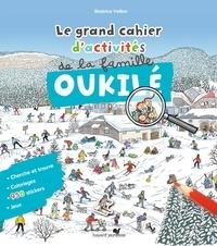 Béatrice Veillon - Le grand cahier d'activités de la famille Oukilé - Hiver.