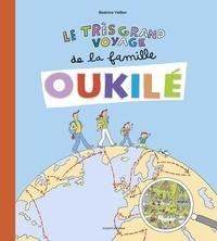 Béatrice Veillon - Le très grand voyage de la famille Oukilé.