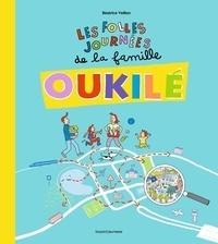 Béatrice Veillon - Les folles journées de la Famille Oukilé.
