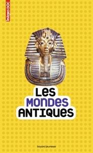 Béatrice Veillon et Catherine Loizeau - Les mondes antiques.