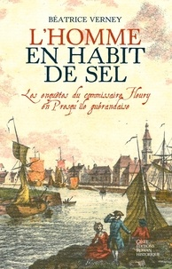 Béatrice Verney - L'homme en habit de sel - Les enquêtes du commissaire Fleury.
