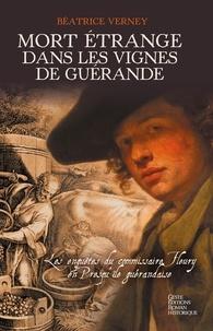 Béatrice Verney - Mort étrange dans les vignes de Guérande - Les enquêtes du commissaire Fleury en Presqu'île guérandaise.