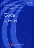 Béatrice Vial-Pedroletti et Jacques Lafond - Code des baux 2012.