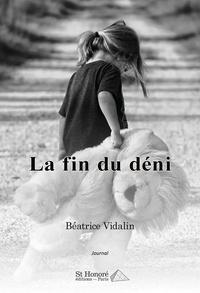 Béatrice Vidalin - La fin du déni.