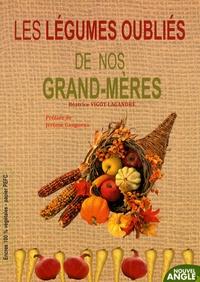 Béatrice Vigot-Lagandré - Les légumes oubliés de nos grands-mères.