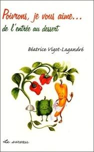 Béatrice Vigot-Lagandré - Poivrons, je vous aime....