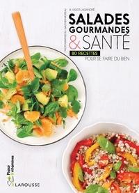 Béatrice Vigot-Lagandré - Salades gourmandes et santé - 80 recettes pour se faire du bien.