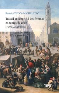 Beatrice Zucca Micheletto - Travail et propriété des femmes en temps de crise (Turin, XVIIIe siècle).