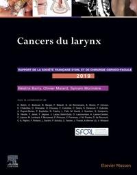Béatrix Barry et Olivier Malard - Cancers du larynx - Rapport 2019 de la Société française d'ORL et de chirurgie cervico-faciale.