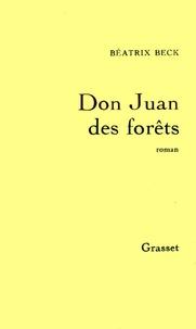 Béatrix Beck - Don Juan des forêts.